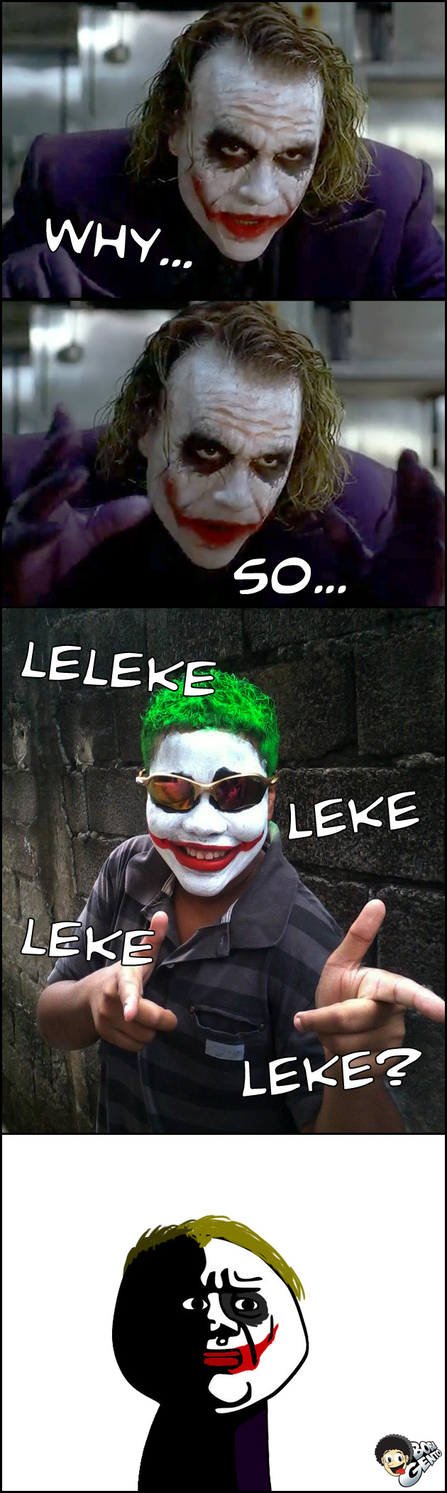 WHY SO LELEKE