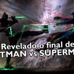 Revelado o final de Batman vs Superman